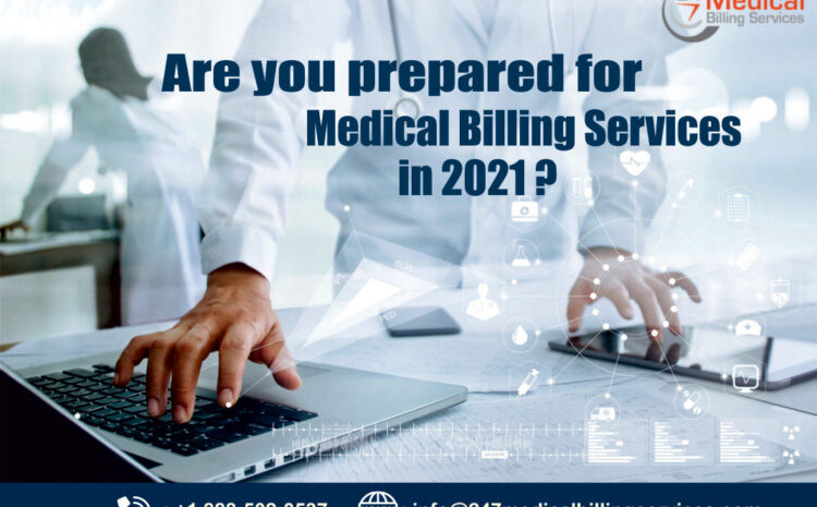 Are you prepared for Medical Billing Services in 2021?