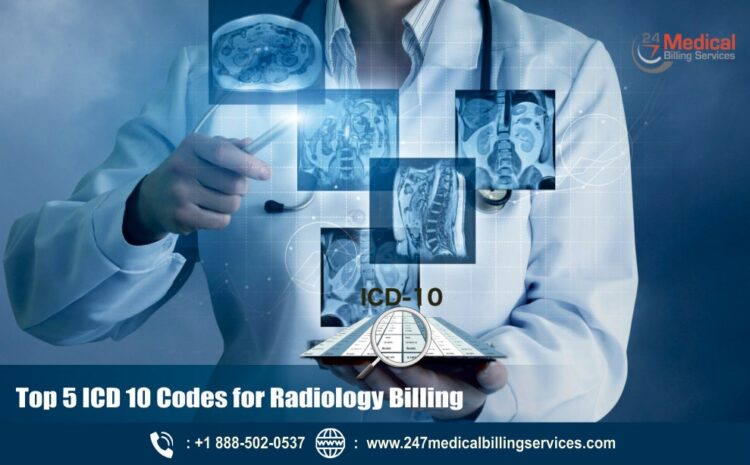 Top 5 ICD 10 Codes for Radiology Billing