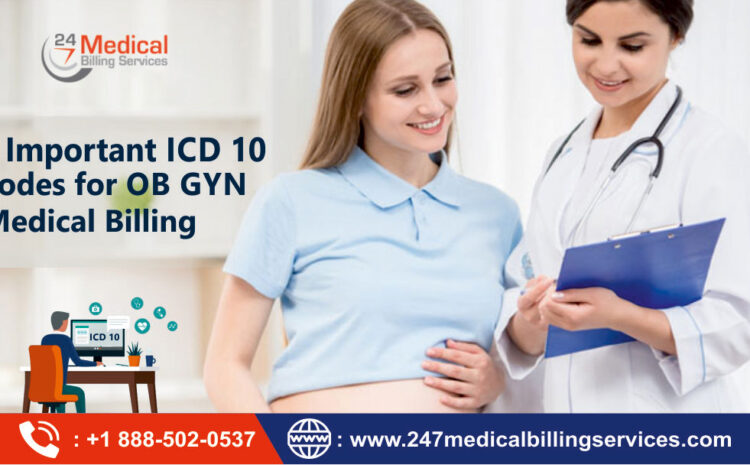 3 Important ICD 10 Codes for OB GYN Medical Billing