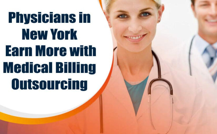 Physicians in New York Earn More with Medical Billing Outsourcing