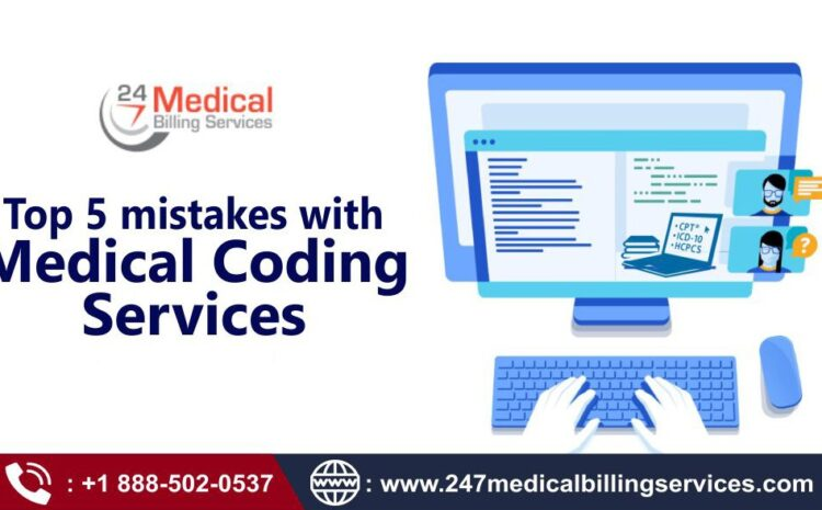 Top 5 mistakes with Medical Coding Services