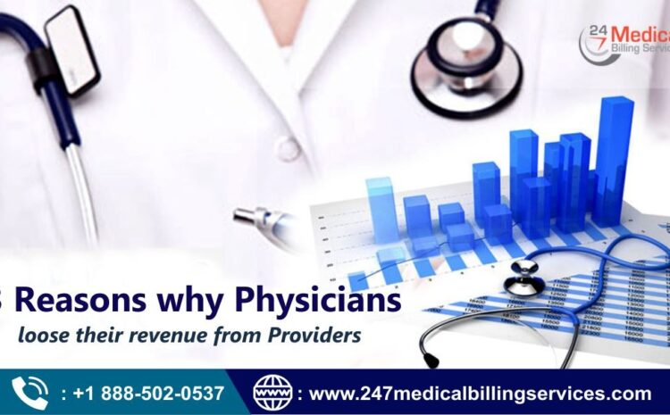 3 Reasons Why Physicians Lose Their Revenue from Providers