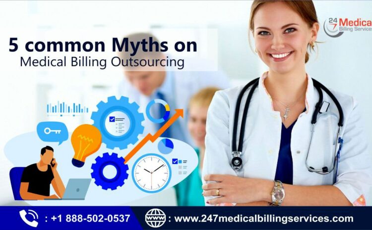 5 Common Myths on Medical Billing Outsourcing
