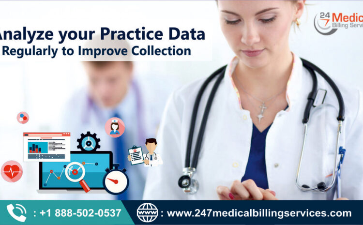 Analyze Your Practice Data Regularly to Improve Collection