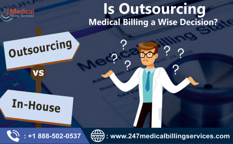 Is Outsourcing Medical Billing a Wise Decision?