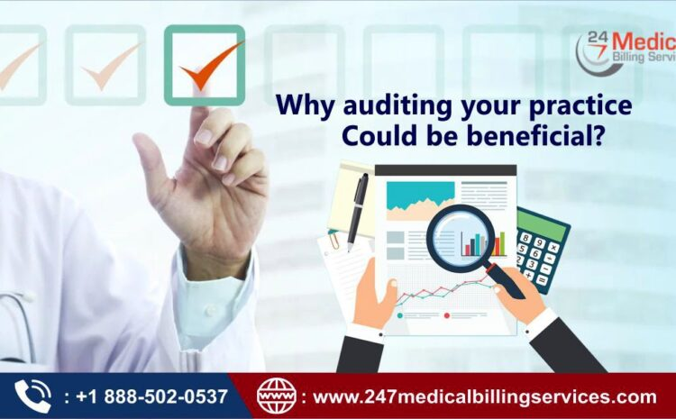 Why Medical Auditing of Your Practice Could Be Beneficial?
