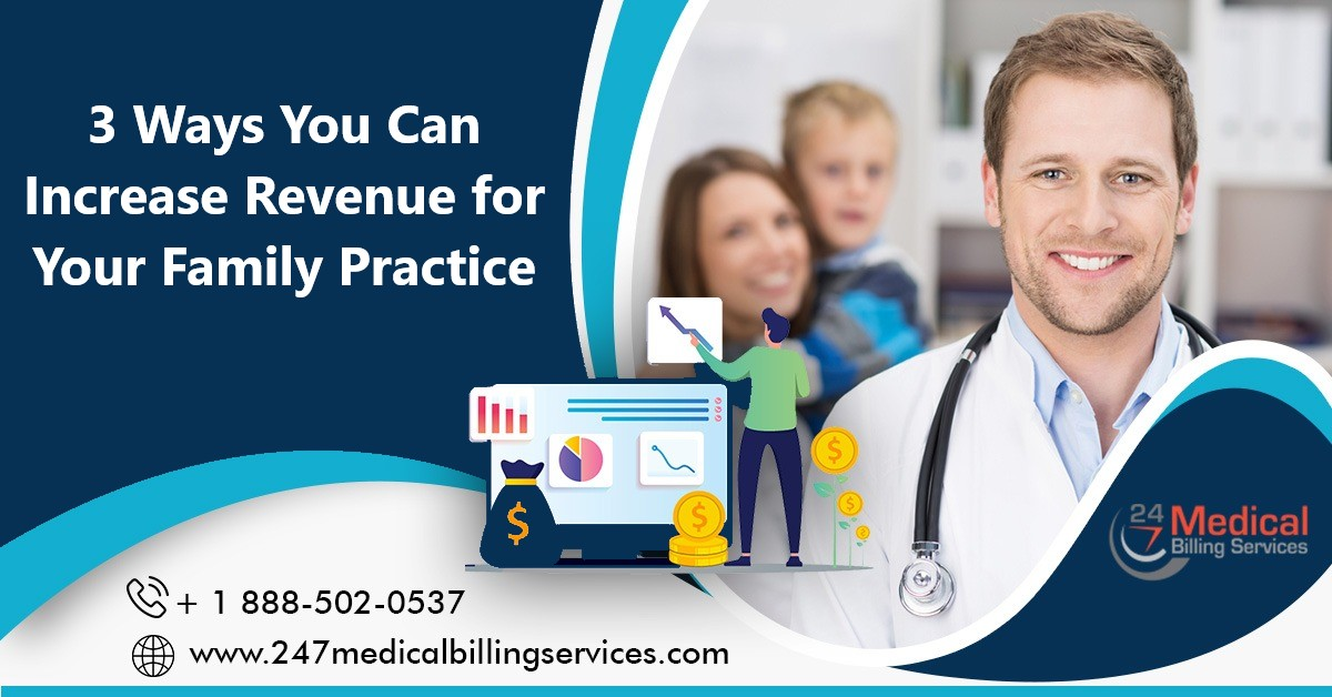 3 Ways You Can Increase Revenue for Your Family Practice