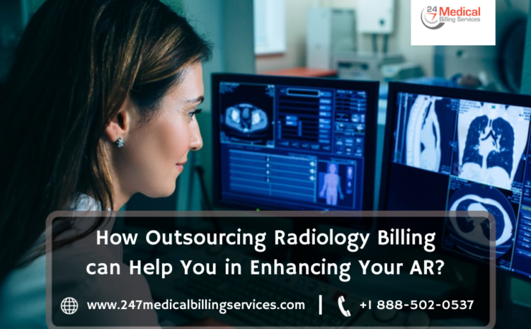How Outsourcing Radiology Billing Can Help You in Enhancing your AR?