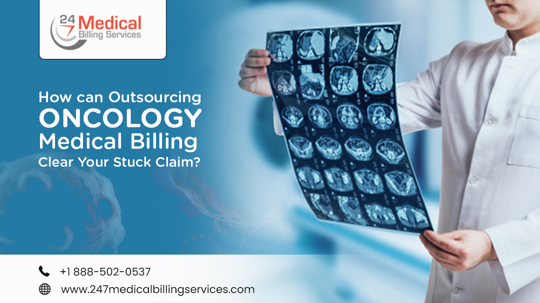How can Outsourcing Oncology Medical Billing Clear Your Stuck Claims?
