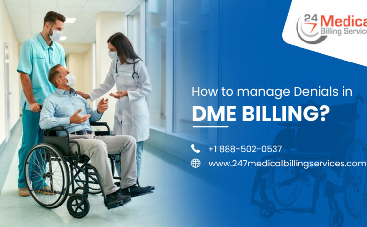 How to Manage Denials in DME Billing?