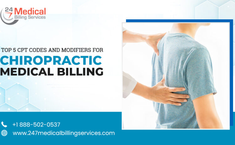 Top 5 CPT Codes and Modifiers for Chiropractic Medical Billing