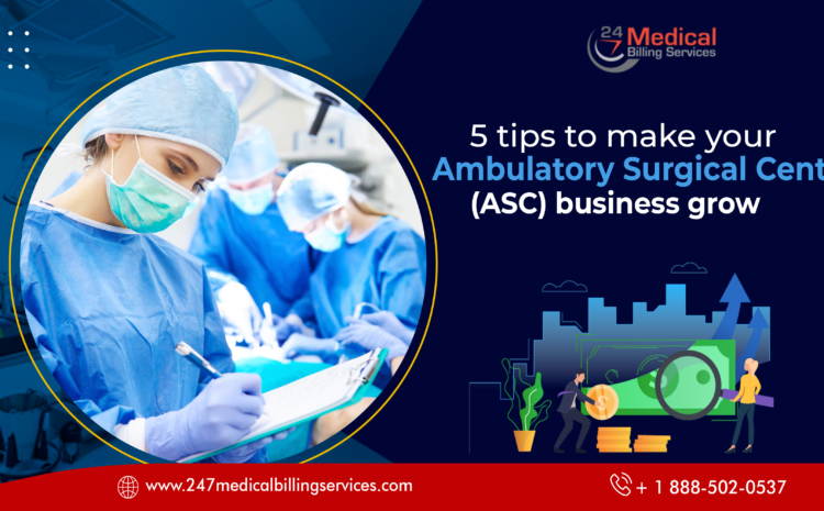 5 Tips to Make Your Ambulatory Surgical Centre (ASC) Business Grow