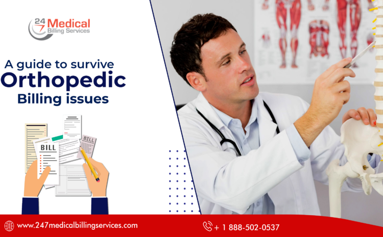 A Guide to Survive Orthopedic Billing Issues