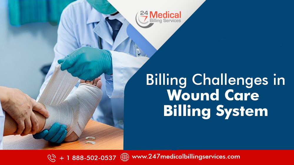 Billing Challenges in Wound Care Billing System