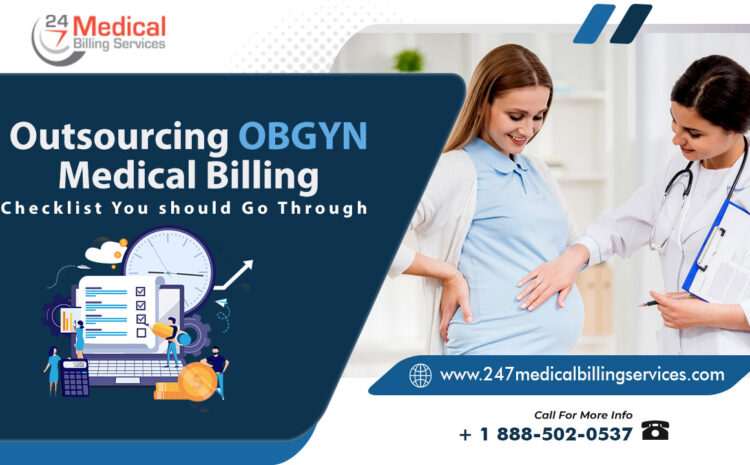 Outsourcing OBGYN Medical Billing: Checklist You Should Go Through