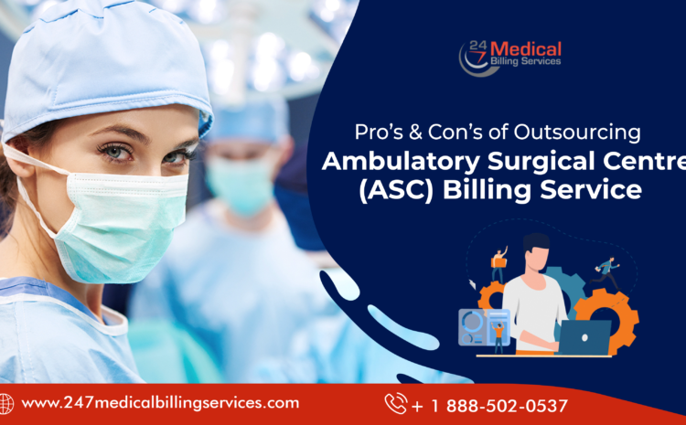 Pros & Cons of Outsourcing Ambulatory Surgical Centre (ASC) Billing Service