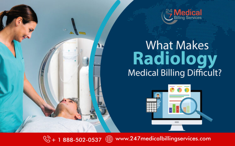 What Makes Radiology Medical Billing Difficult?