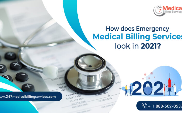 How does Emergency Medical Billing Services look in 2021?