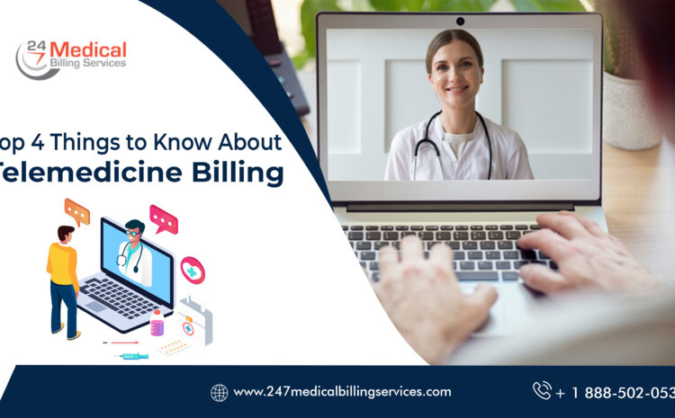 Top 4 Things to Know About Telemedicine Billing
