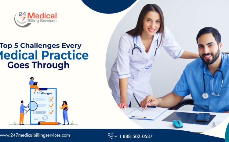 Top 5 Challenges Every Medical Practice Goes Through