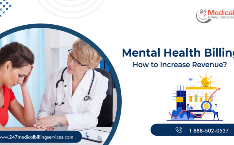 How to Increase Revenue Collections in Mental Health Billing?