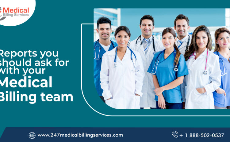 Reports You Should Ask For With Your Medical Billing Team