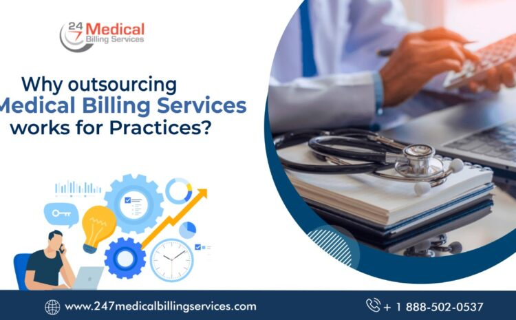 Why does Outsourcing Medical Billing Services work for Practices?