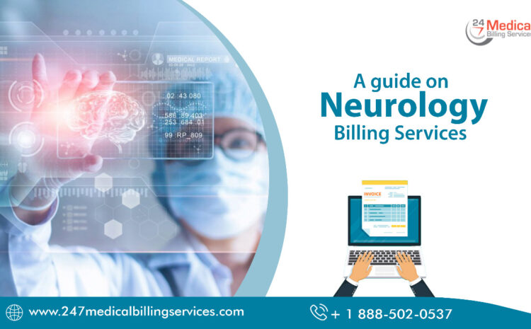 A Guide on Neurology Billing Services