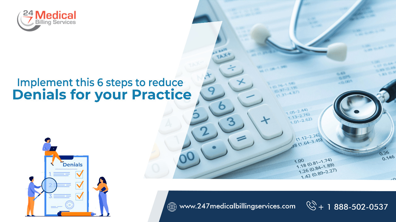 Implement These 6 Steps to Reduce Denials for Your Practice