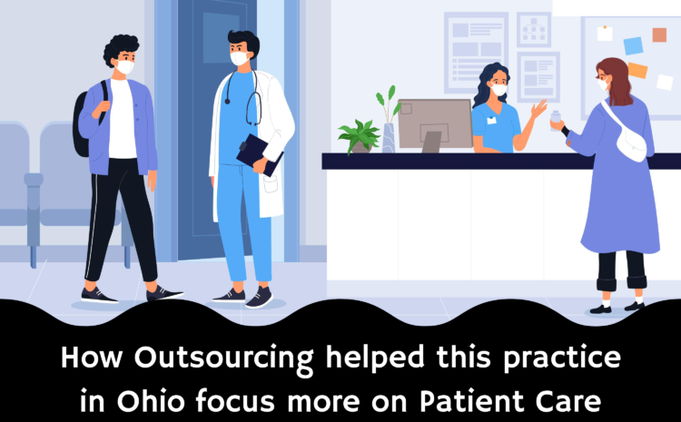 How Outsourcing Helped This Practice in Ohio Focus More on Patient Care