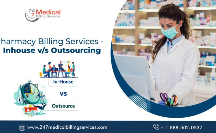 Pharmacy Billing Services – In house v/s Outsourcing