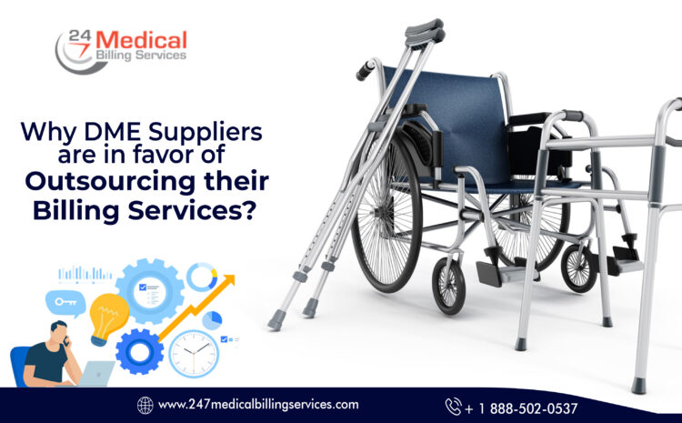 Why DME Providers are in favor of Outsourcing their Billing Services?