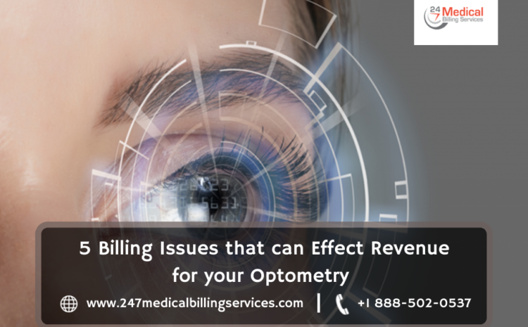 5 Billing Issues That Affect Revenue for Your Optometry