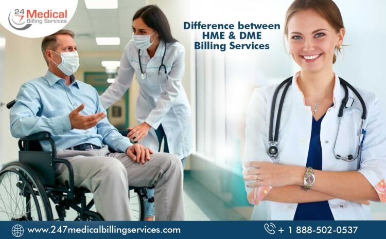 Difference between HME & DME Billing Services