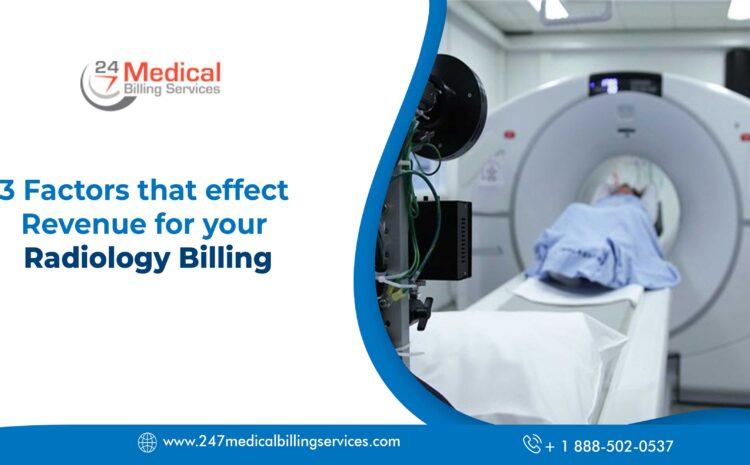 3 Factors that affect Revenue for your Radiology Billing