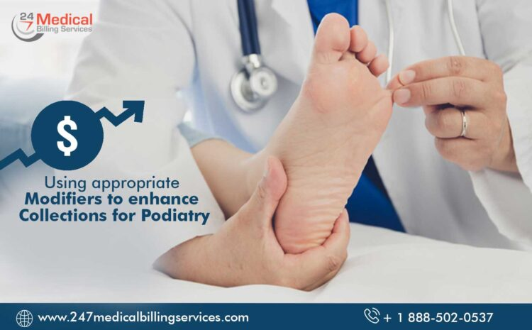 Using Appropriate Modifiers to Enhance Collections for Podiatry