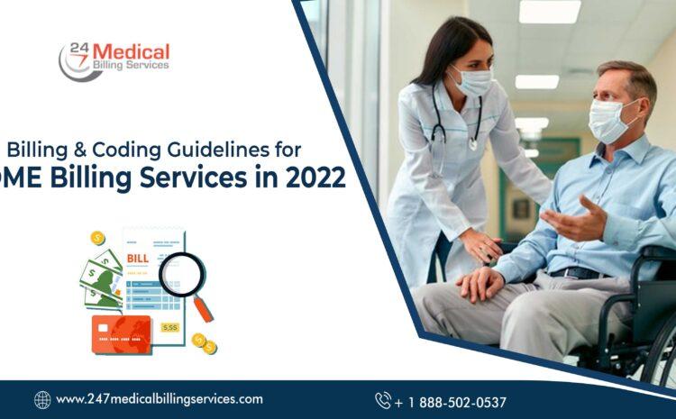Billing & Coding Guidelines for DME Billing Services in 2022