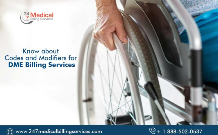 Know about Codes and Modifiers for DME Billing Services