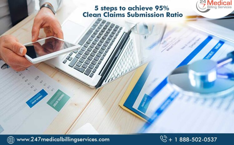 5 steps to achieve 95% Clean Claims Submission Ratio