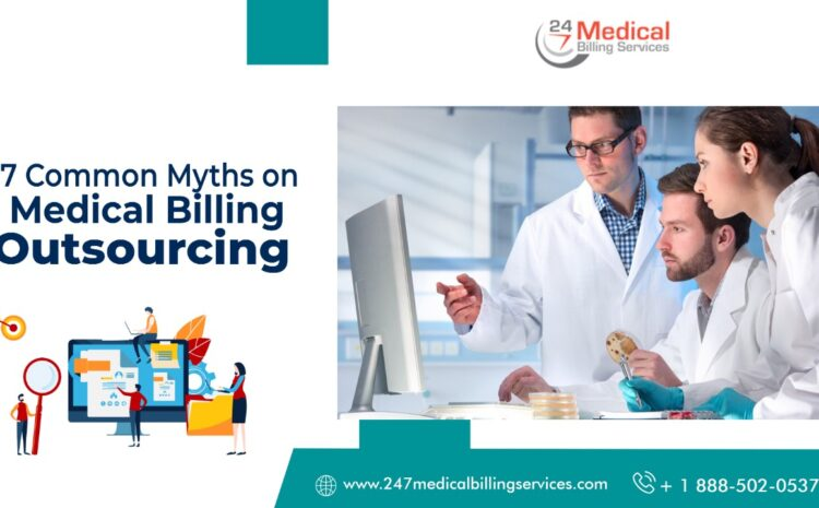 7 Common Myths on Medical Billing Outsourcing