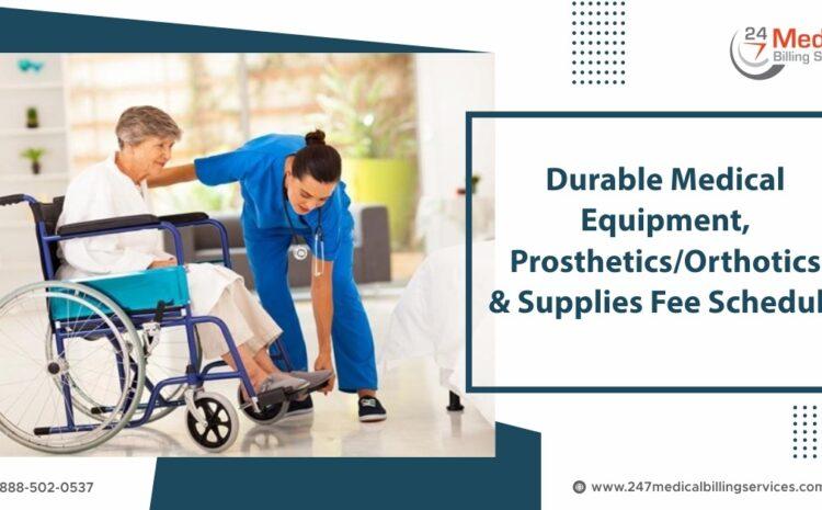 Durable Medical Equipment, Prosthetics Orthotics & Supplies (DMEPOS) Fee Schedule