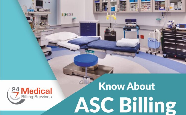Know about ASC Billing Challenges