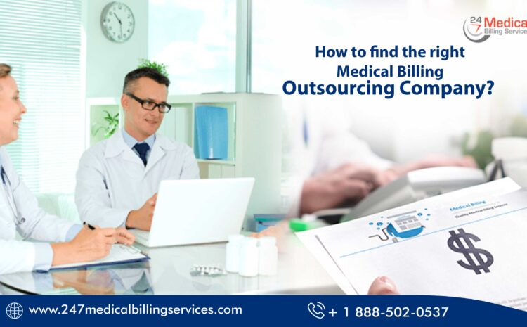 How to Find the Right Medical Billing Outsourcing Company?