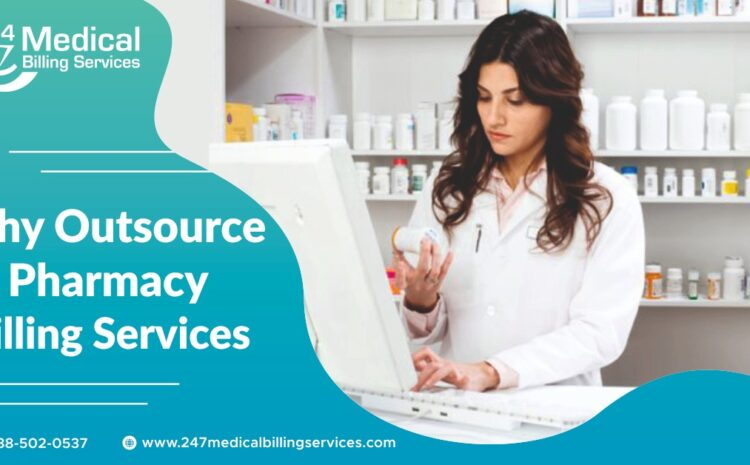 Why Outsource Pharmacy Billing Services?