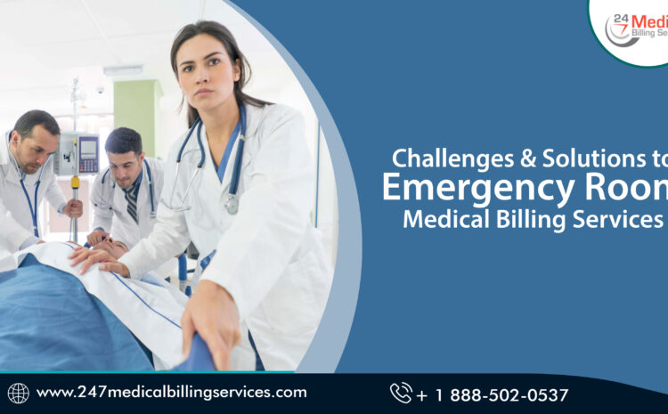 Challenges & Solutions to Emergency Room Medical Billing Services