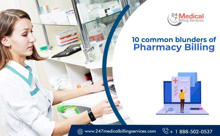 10 Common Blunders of Pharmacy Billing
